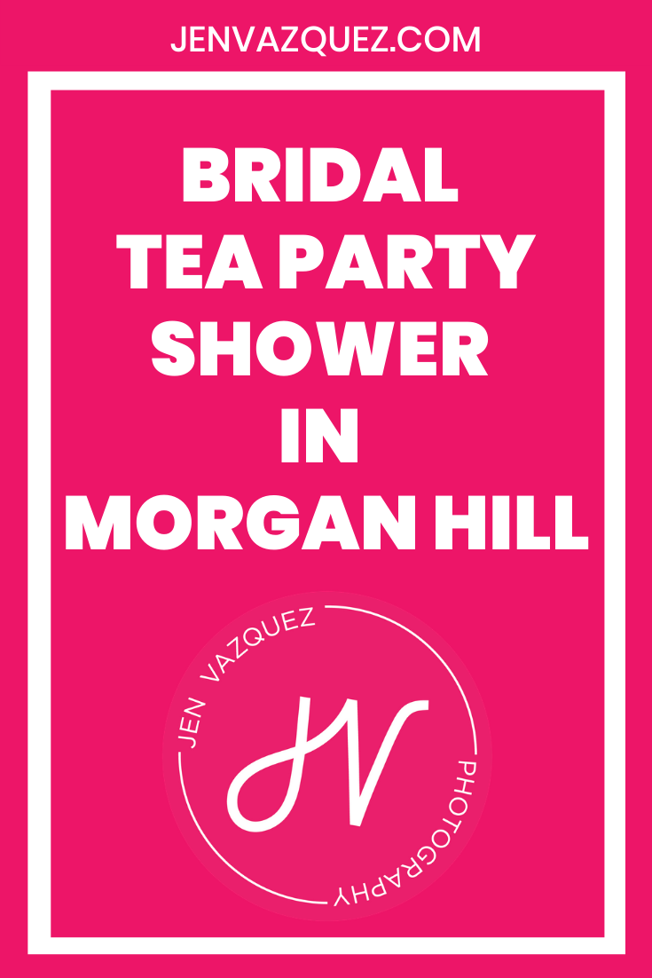 Bridal  Tea Party Shower  in  Morgan Hill 1