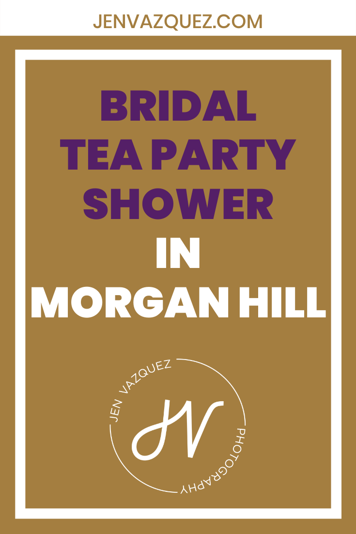 Bridal  Tea Party Shower  in  Morgan Hill