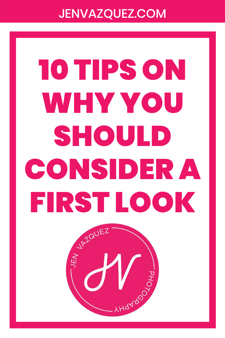 10 Tips on why you should consider a first look 1