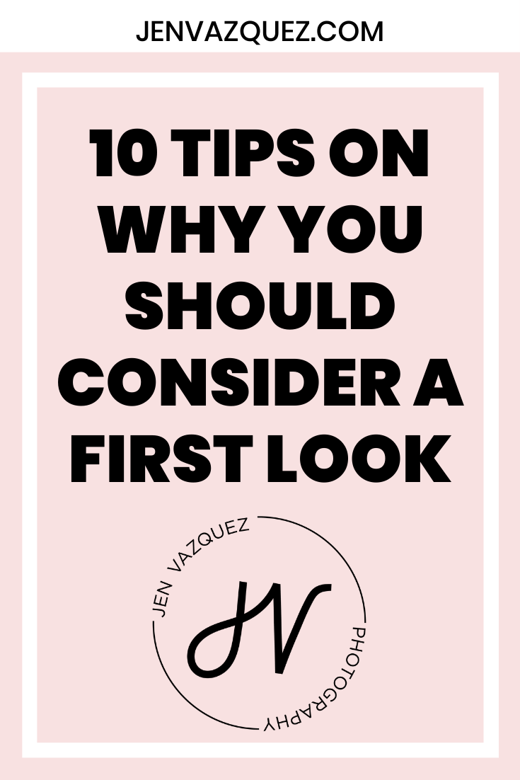 10 Tips on why you should consider a first look 5
