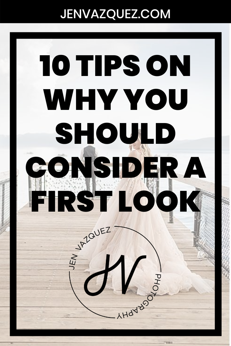 10 Tips on why you should consider a first look 6