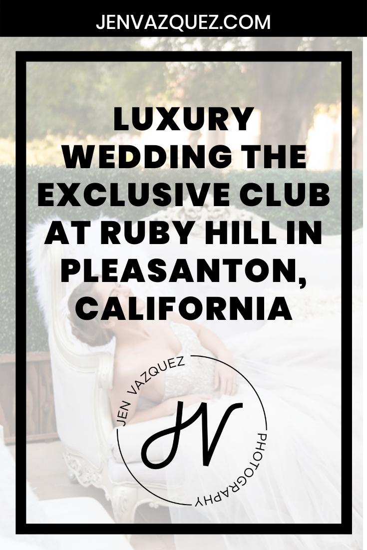 luxury Wedding The exclusive club at ruby hill in pleasanton, california 6