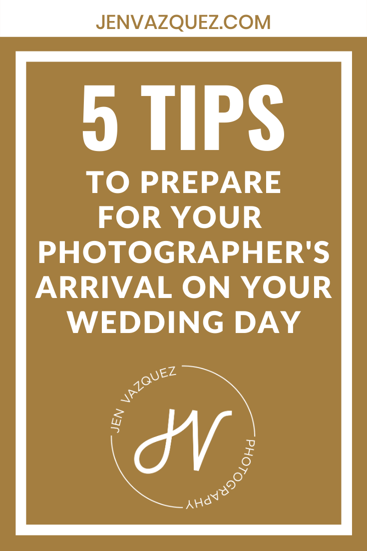 to prepare for your photographer's arrival on your wedding day