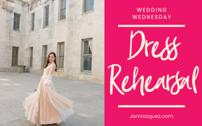 Wedding Wednesdays – Dress Rehearsal