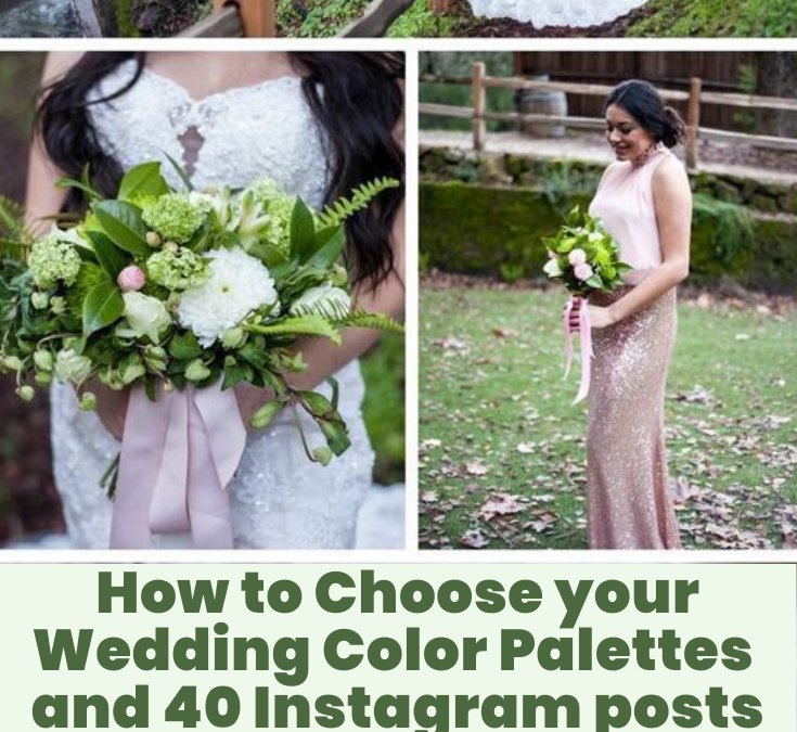 How to Choose your Wedding Colors and 40 IG posts for Inspiration