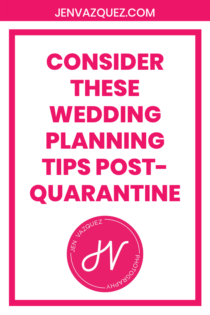 Consider these wedding planning tips post-quarantine 1