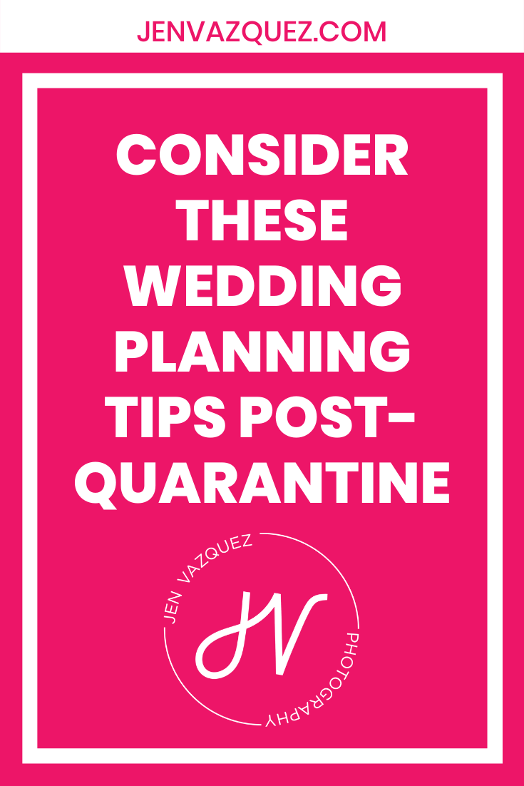 Consider these wedding planning tips post-quarantine 2