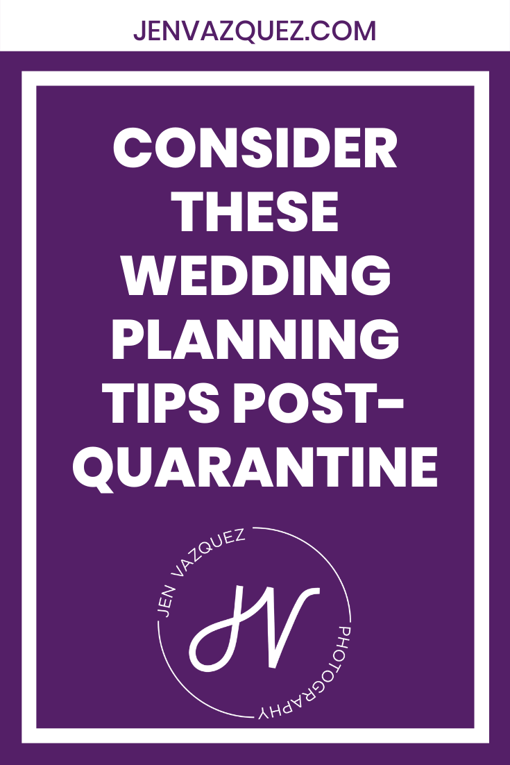 Consider these wedding planning tips post-quarantine 5