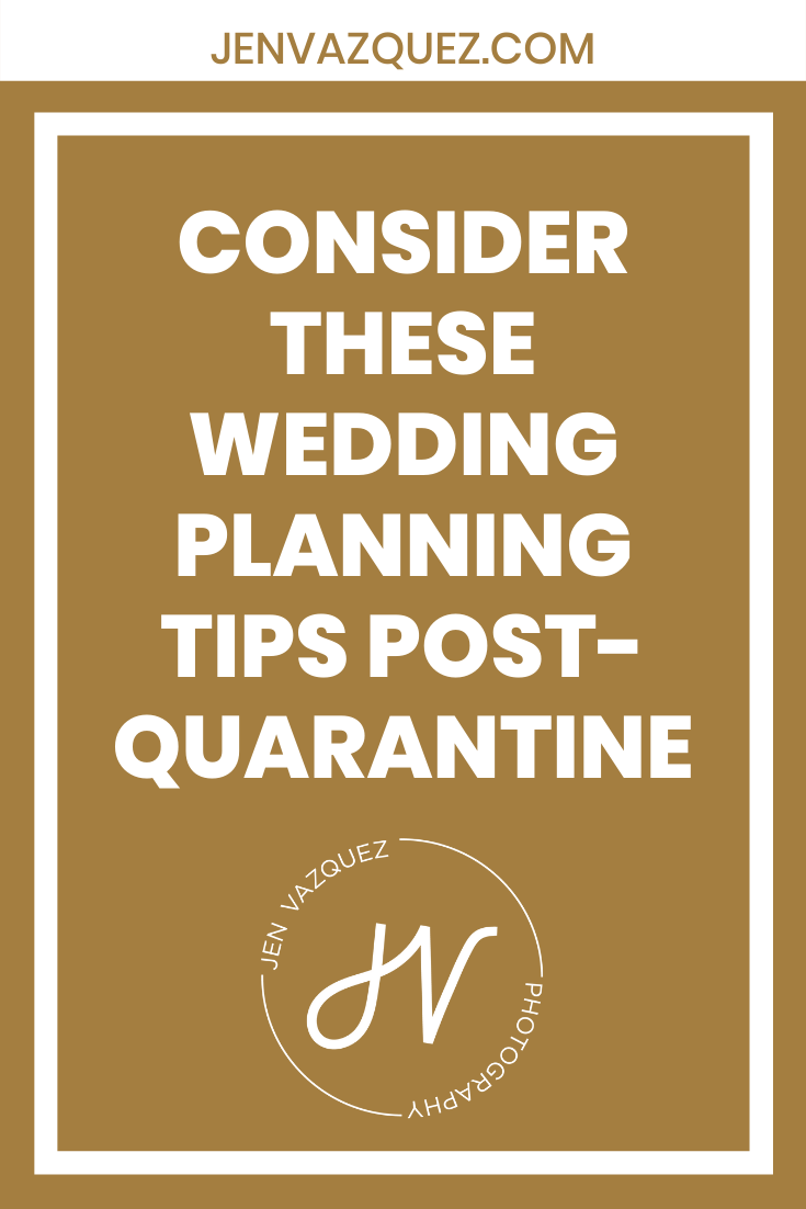 Consider these wedding planning tips post-quarantine 4