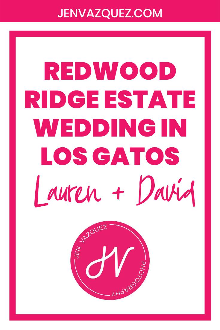 Redwood Ridge Estate Wedding in Los Gatos | Lauren and David 1