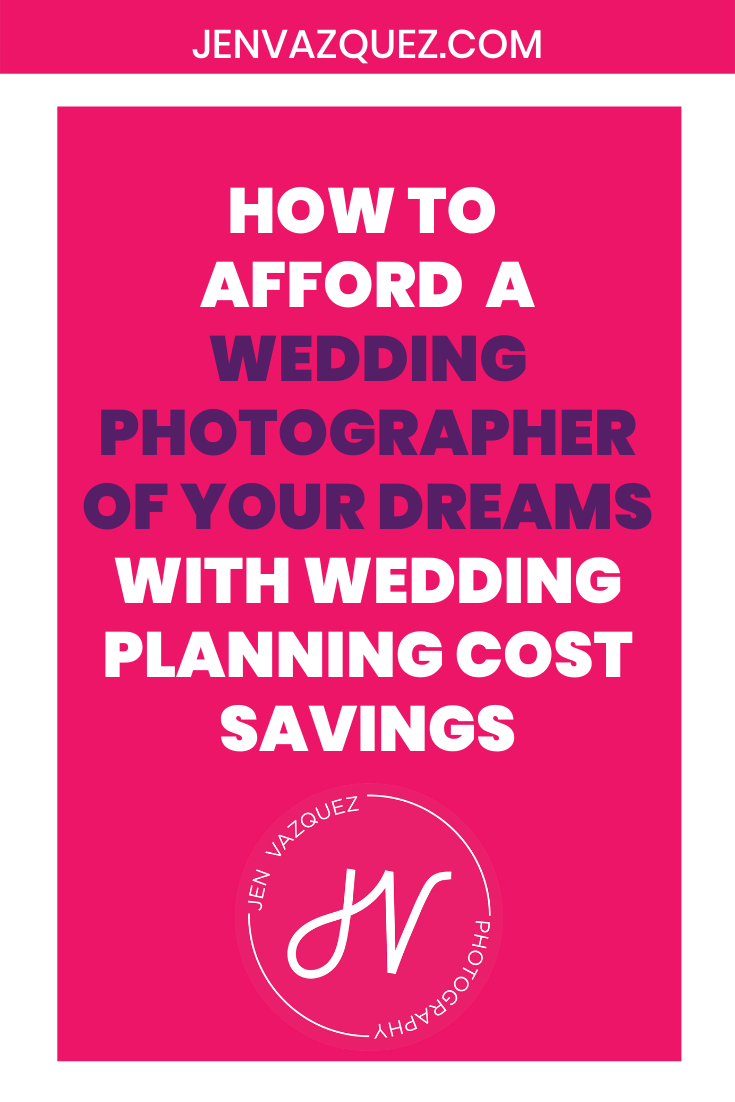 How to Afford  a Wedding Photographer of your Dreams with Wedding Planning Cost Savings 1