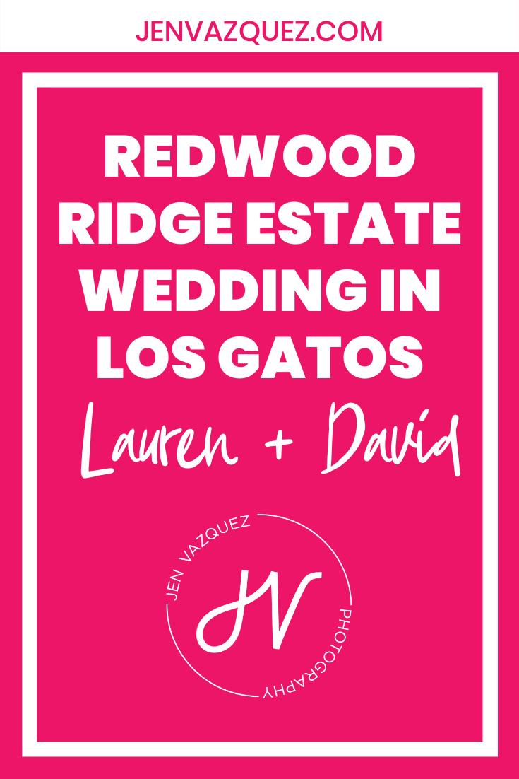 Redwood Ridge Estate Wedding in Los Gatos | Lauren and David 2