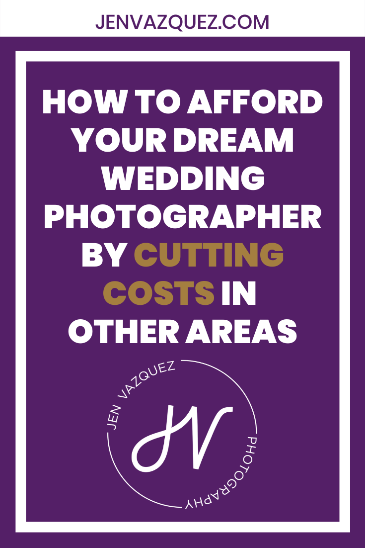 how to afford your dream wedding photographer by cutting costs in other areas 3