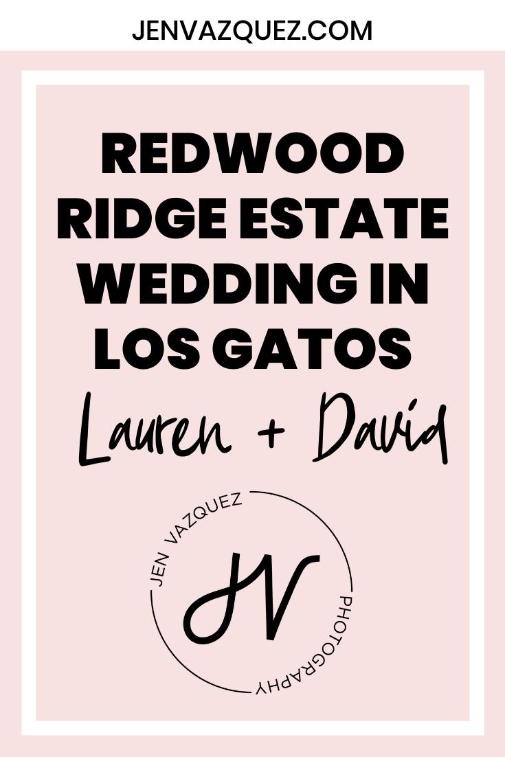 Redwood Ridge Estate Wedding in Los Gatos | Lauren and David 5