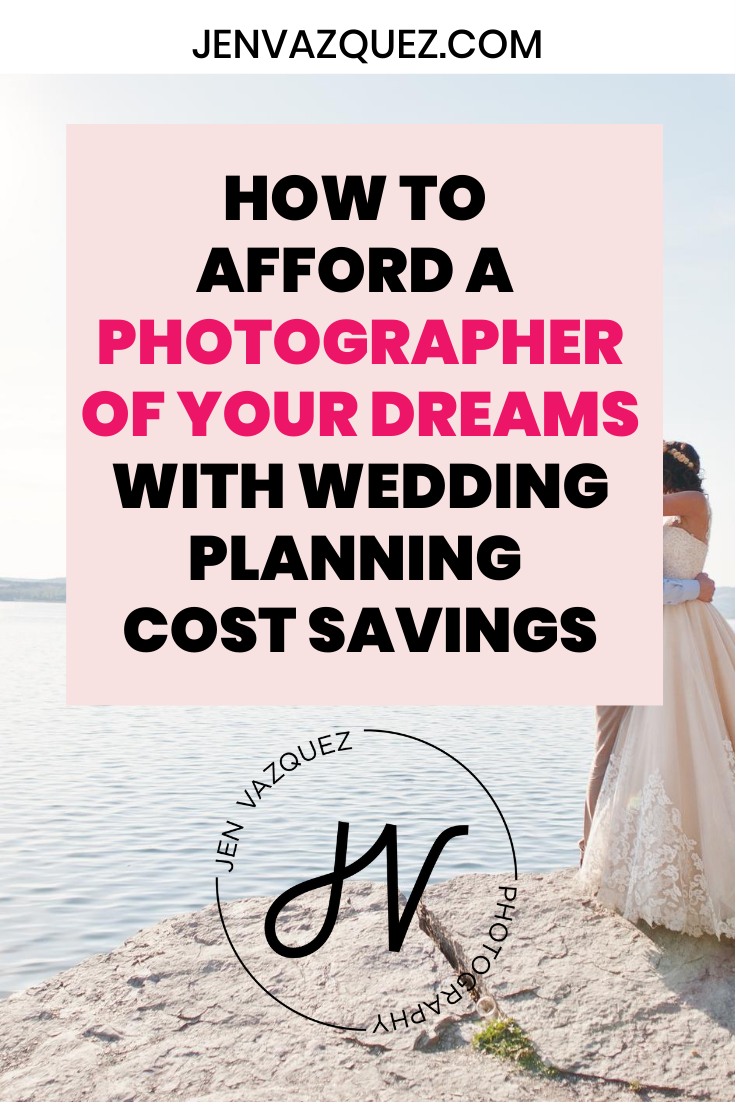 How to afford a photographer of your dreams with wedding planning cost savings 5
