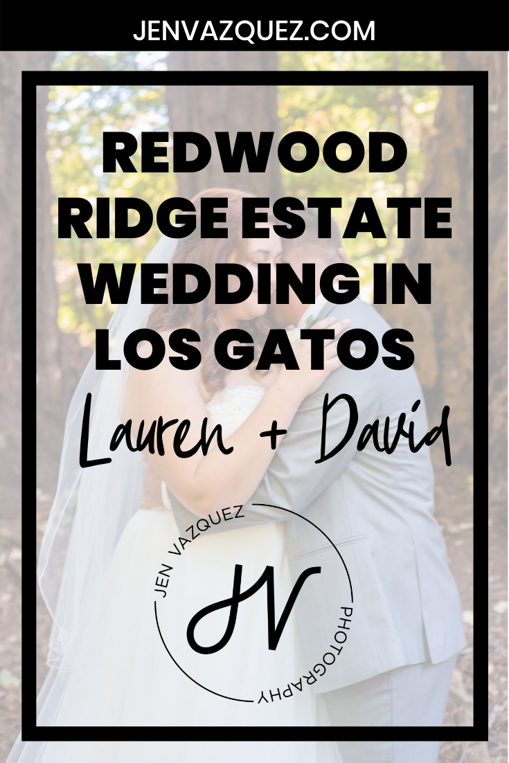 Redwood Ridge Estate Wedding in Los Gatos | Lauren and David 6