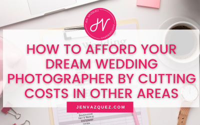How to Afford a Wedding Photographer of your Dreams with Wedding Planning Cost Savings