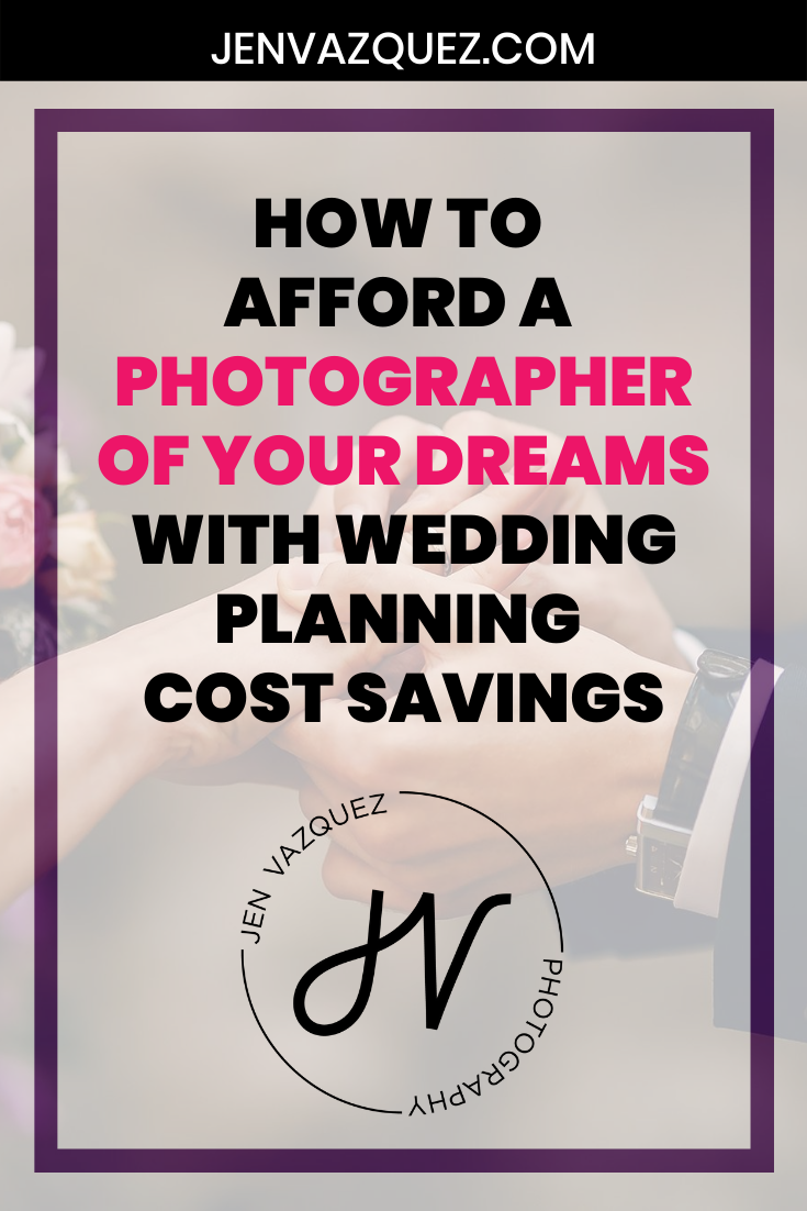 How to Afford  a Wedding Photographer of your Dreams with Wedding Planning Cost Savings 6