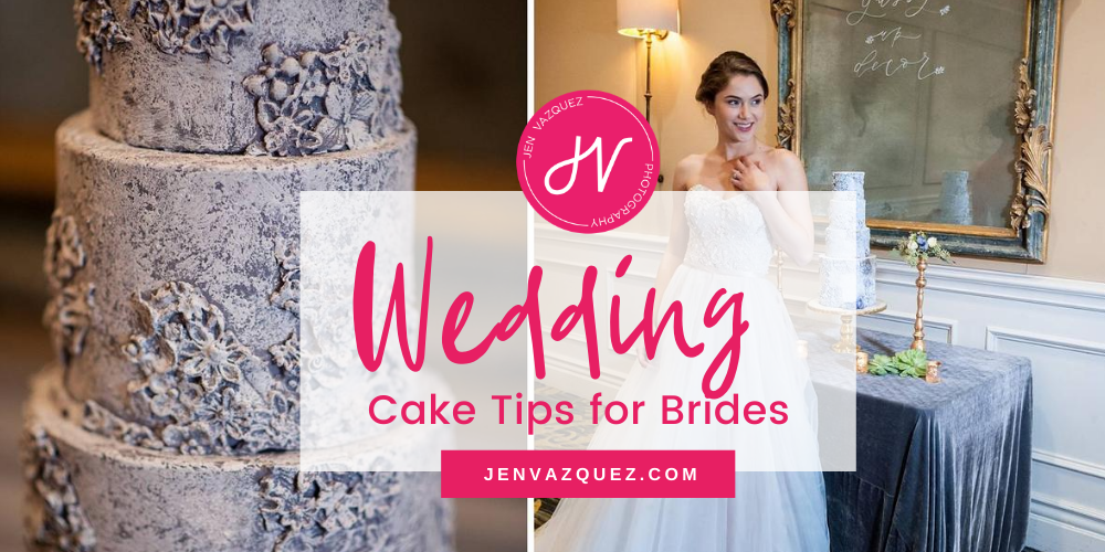wedding cake tips for brides by Jen Vazquez Photography.  Learn #allthethings you need to know about picking your wedding cake.