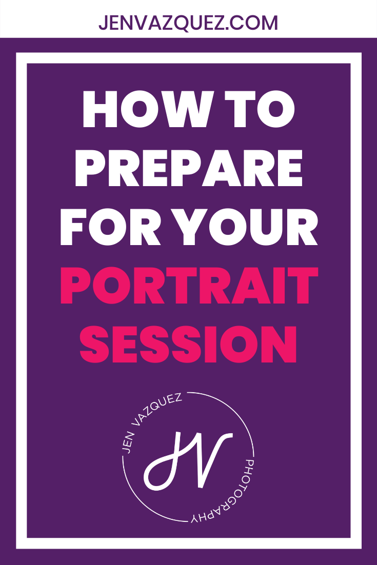 How to prepare for your portrait session