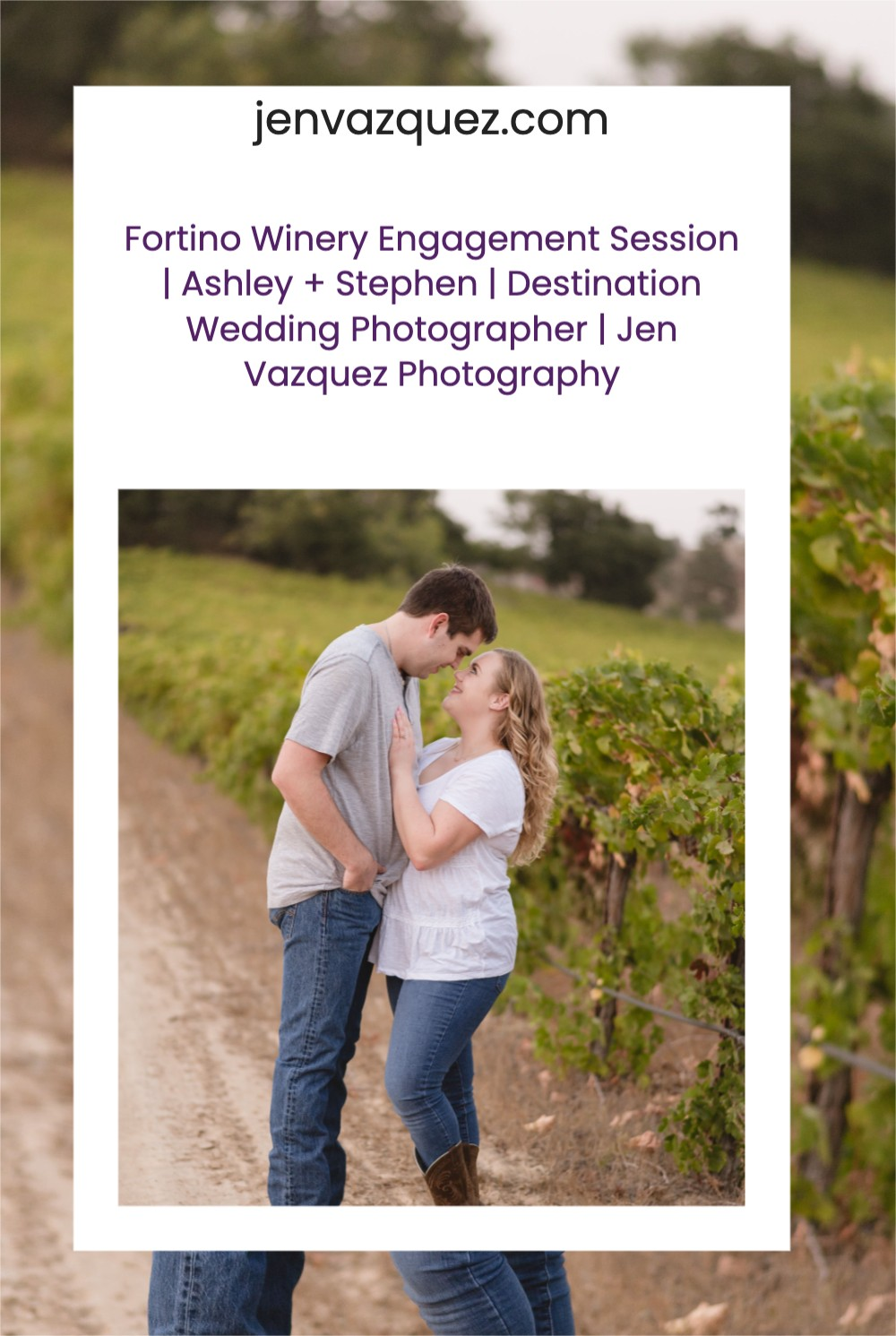 Fortino-Winery-Engagement-Session-|-Ashley-+-Stephen-|-Destination-Wedding-Photographer-|-Jen-Vazquez-Photography 1