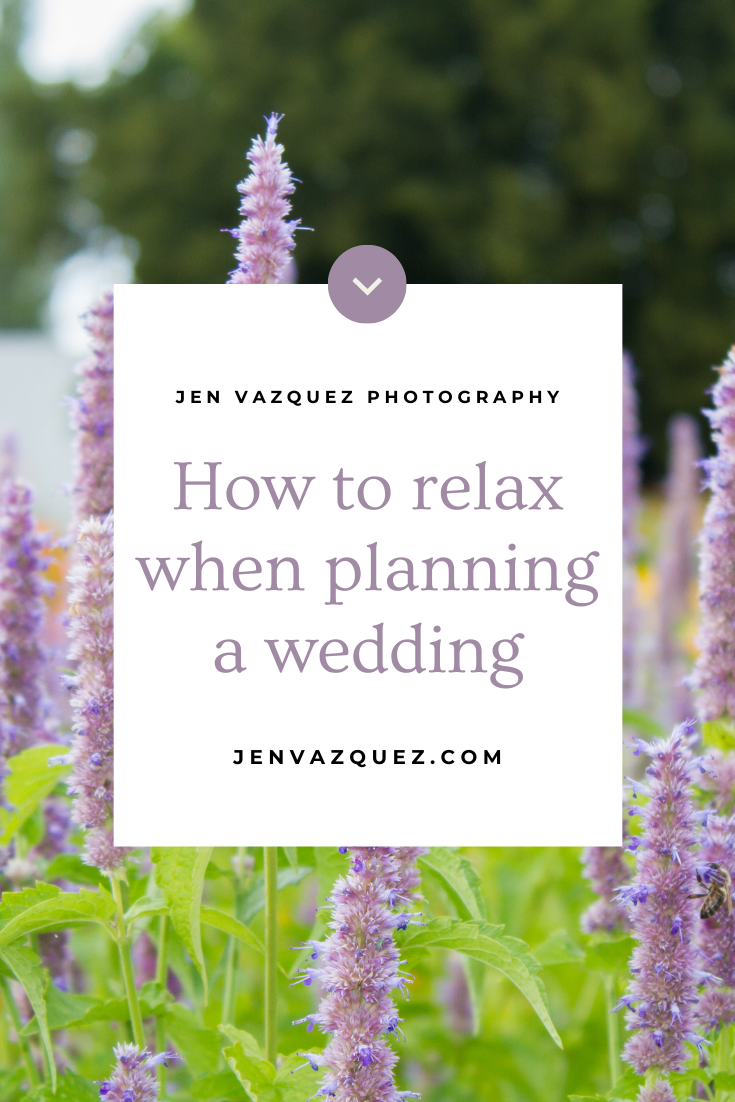 How to relax when planning a wedding by Bay Area Wedding Photographer Jen Vazquez Photography